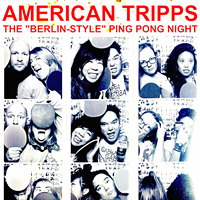 """American Tripps: The """"Berlin-Style"""" Ping Pong Night!"""