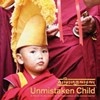 <i>Unmistaken Child</i>
