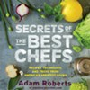 Wednesday: Learn Chef Secrets From Blogger and New Cookbook Author Adam Roberts