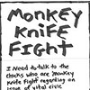 You Grab the Monkey; We'll  Bring the Knife