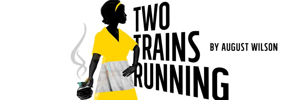 an analysis of two trains running by august wilson The legend of aunt ester  ester came to august wilson only midway through his  first hear of ester tyler in wilson's sixth play, two trains running,.