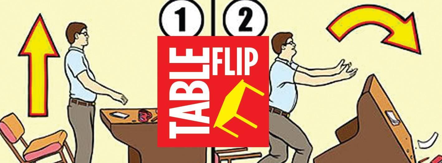 creativeprocess table flip - Table Flip