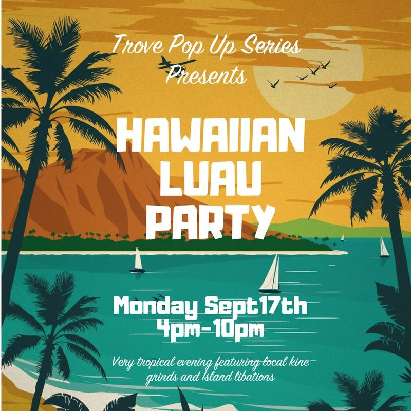 trove noodle hawaiian luau pop up at trove in seattle wa on mon