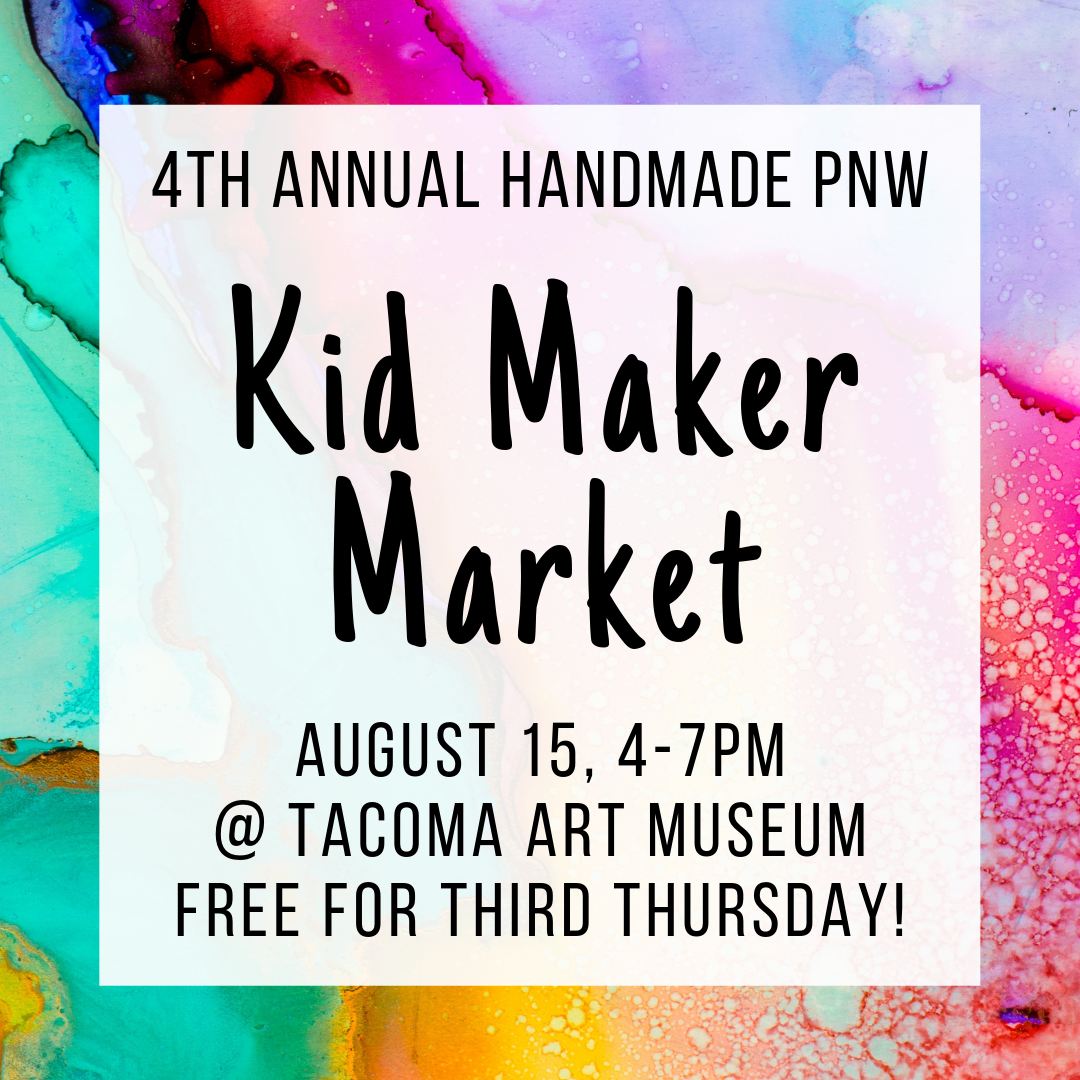 4th Annual Kids' Maker Market at Tacoma Art Museum in Tacoma