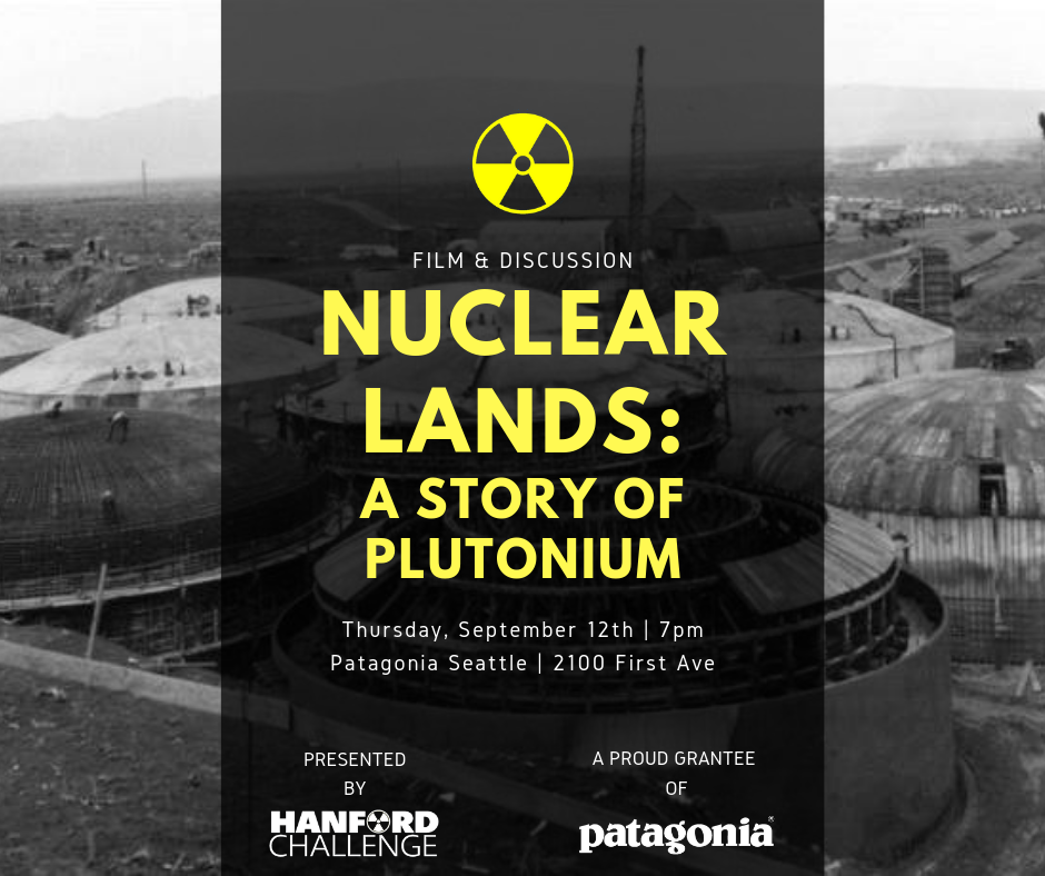 Nuclear Lands: A Story of Plutonium at Patagonia Seattle in