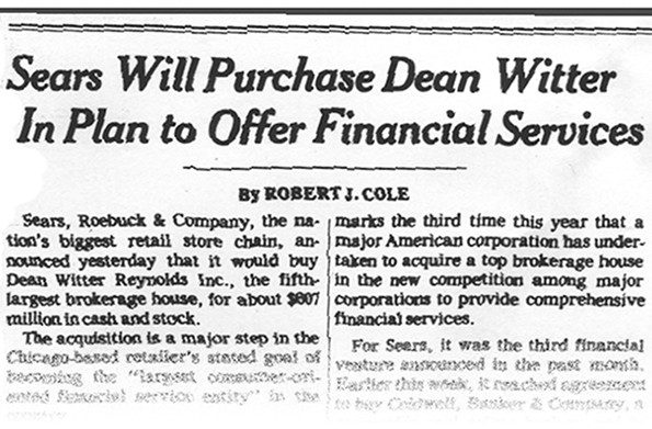 Sears announced the purchase of Dean Witter Reynolds in 1981 for $600 million.