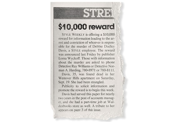 On Sept. 29, 1987,Style Weeklyoffered a $10,000 reward for information leading to the arrest and conviction of Davis' killer.