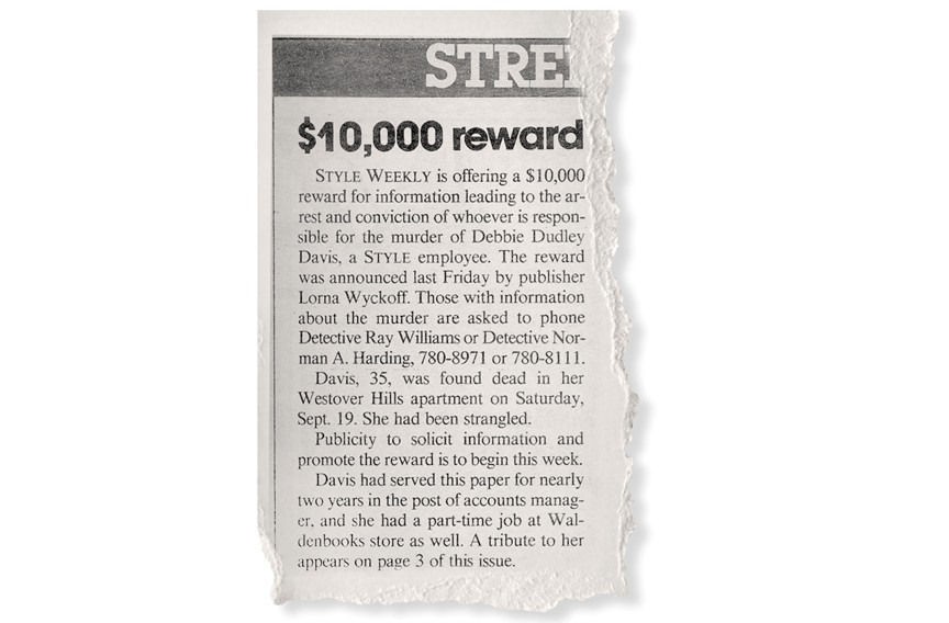 On Sept. 29, 1987, Style Weekly offered a $10,000 reward for information leading to the arrest and conviction of Davis' killer.