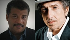 Bob Dylan and Neil DeGrasse Tyson Shows Announced