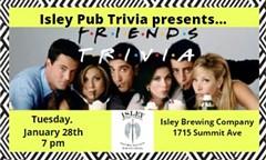 Isley Pub Trivia presents - Friends Trivia - Uploaded by Mary Beth Moody