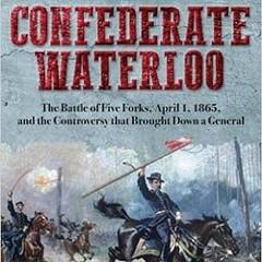 665911c5_confederate_waterloo_five_forks.jpg
