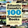 <I>Atlantic Canada&#8217;s 100 Greatest Books</I> launches tomorrow
