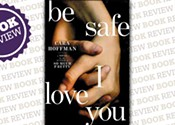 <i>Be Safe I Love You</i>