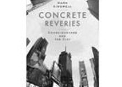 Concrete Reveries: Consciousness and the City