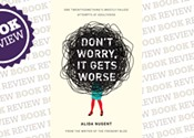 <i>Don't Worry, It Gets Worse: One Twentysomething's (Mostly Failed) Attempts at Adulthood</i>
