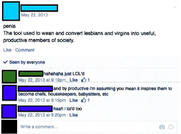 """Facebook post from the Dalhousie Dentistry School's """"gentlemen"""" group, saying that a """"penis is a tool used to wean and convert lesbians and virgins into useful, productive members of society."""" Names of the people posting in the group are reda"""