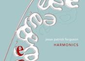 <i>Harmonics</i>, Jesse Patrick Ferguson (Freehand Books)