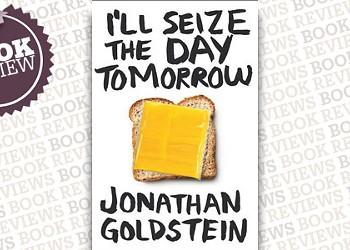 <i> I'll Seize The Day Tomorrow</i>