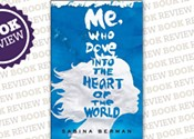 <i>Me, Who Dove Into the Heart of the World</i>
