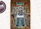 <i> My Friend Dahmer</i>