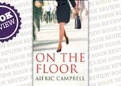 <i>On The Floor: A Novel </i>