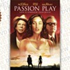 <i>Passion Play</i>