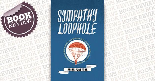 Sympathy Loophole by Jaime Forsythe