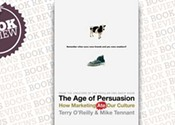 <i>The Age of Persuasion: How Marketing Ate Our Culture</i>