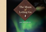 <i>The Moon of Letting Go</i>, Richard Van Camp (Enfield & Wizenty)