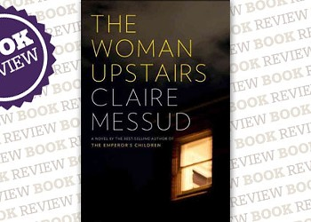 <i>The Woman Upstairs</i>