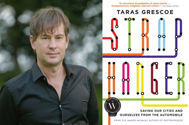 Taras Grescoe will be speaking about public transit at the University of King's College on Thursday, August 6. Straphanger: Saving Our Cities and Ourselves from the Automobile is available now from HarperCollins. - HARPERCOLLINS PUBLISHERS LTD.