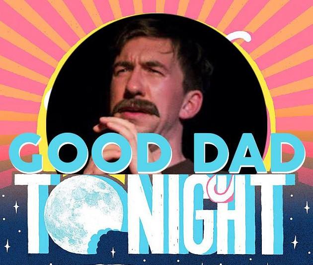 Good Dad Tonight: Tomorrow!