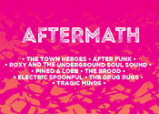 Aftermath: The Town Heroes W/After Funk, Roxy and the Underground Soul Sound, Pineo & Loeb,