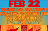 Washing Machine w/Klarka Weinwurm, Prism Shores, Power Party
