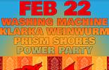 Washing Machine w/Klarka Weinwurm, Prism Shores, Power Party