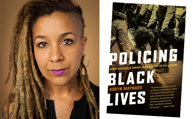 Montreal author Robyn Maynard will be speaking about her new book, Policing Black Lives, at the North Memorial Library on Thursday, December 7 at 7pm. - VIA FERNWOOD PUBLISHING