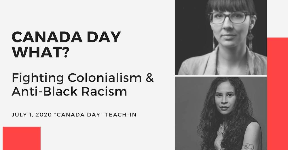 """Canada Day What?"" features Halifax's El Jones (bottom right on this poster for the teach-in) joining forces with Indigenous rights activist Eriel Tchekwie Deranger. - MIGRANT RIGHTS NETWORK"