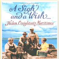 <i>A Sigh and a Wish: Helen Creighton's Maritimes!</i> screening