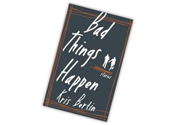 Review: <i>Bad Things Happen</i>, Kris Bertin