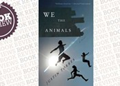 <i>We the Animals: A novel</i>