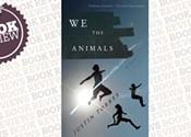 <i>We the Animals: A novel</i>