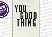 <i>You Good Thing</i>
