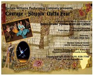 """Courage – Steppin' Outta Fear"" A Black History Month Celebration of Dance, Drama, Spoken Word and Culture."