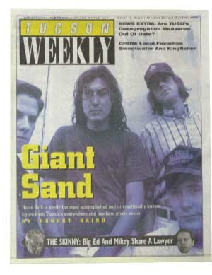For the past 15 years, Howe Gelb has been the murky, ceaselessly creative force behind Giant Sand, a jagged, restless guitar band that currently lives and works in Tucson's Barrio Viejo. -- Robert Baird, June 22, 1994 - VALERIE GALLOWAY