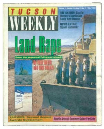 "The northwest side of this valley is churning. The massive blading, grading and dozing that caused an environmental and NIMBY political revolt in 1984 is back--like Freddy or the Terminator. -- ""Screw the Desert--We're From Marana,"" Emil Franzi, May 11, 1994 - MARK LUTHRINGER"