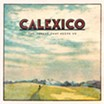 Calexico's The Thread That Keeps Us