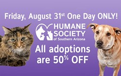 Humane Society of Southern Arizona will be hosting an event on Friday, Aug. 31 in hope of adopting out 25 pets. - FACEBOOK
