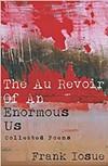 Frank Iosue: The Au Revoir of an Enormous Us - COURTESY