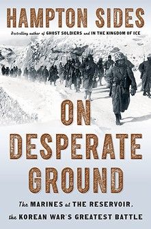 Hampton Sides' On Desperate Ground: The Marines at The Reservoir, the Korean War's Greatest Battle. - COURTESY PHOTO