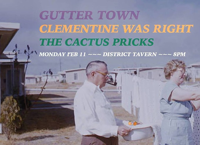 COURTESY OF GUTTER TOWN / CLEMENTINE WAS RIGHT / THE CACTUS PRICKS FACEBOOK EVENT PAGE